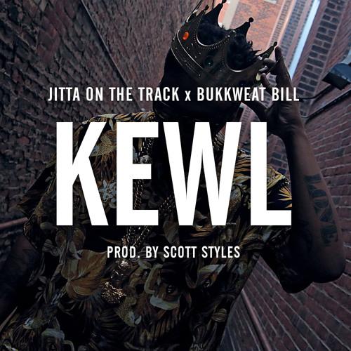 Jitta On The Track - KEWL (ft. Bukkweat Bill) (prod. Scott Styles)