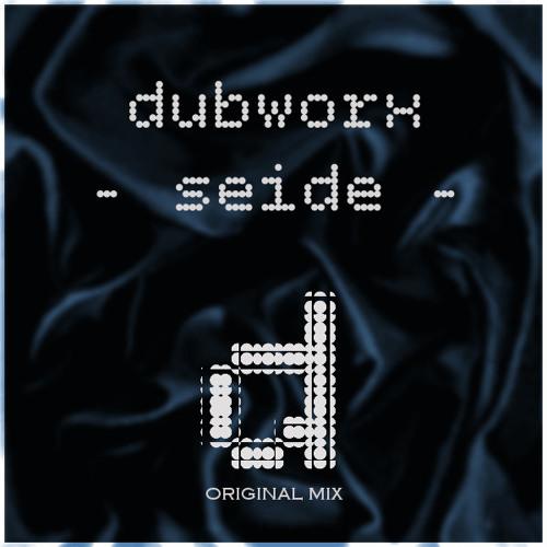 Dubworx - Seide (Original Mix)