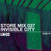 LN-CC Store Mix 037 - Invisible City