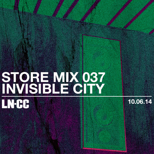 LN-CC Store Mix 037 - Invisible City