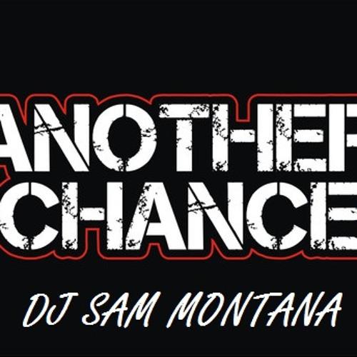 DJ Sam Montana -Another Chance
