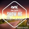 NERD x FM Laeti - Show me the way {FREE DOWNLOAD}
