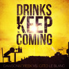 Dawson & Creek ft. Otto Le Blanc - Drinks Keep Coming (Original Mix) [OUT NOW]