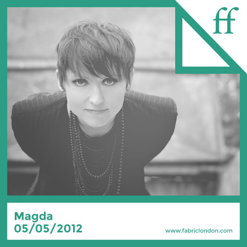 Magda - Recorded Live 05/05/2012 (fabricfirst Archive)
