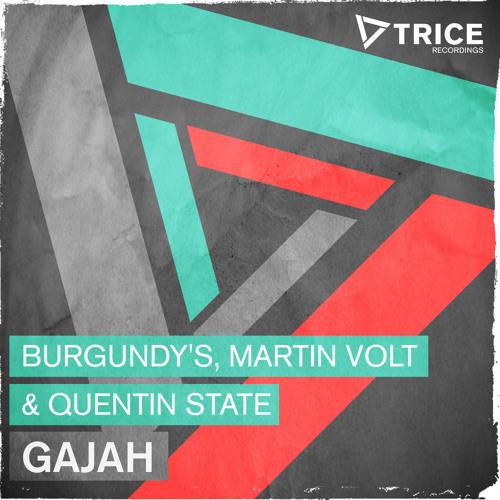 Burgundy's, Martin Volt & Quentin State – Gajah (Original Mix)