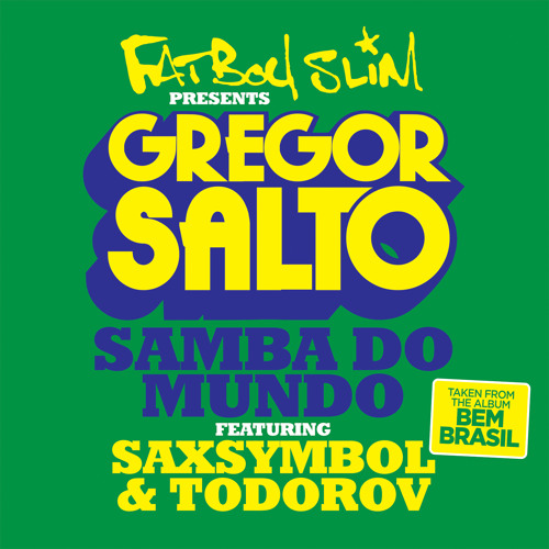 Gregor Salto - Samba Do Mundo Feat. Saxsymbol And Todorov  (World Cup Edit) [Free Download]