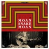 BROR GUNNAR JANSSON - MOAN SNAKE MOAN - AIN'T NO GRAVE -2