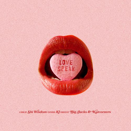 Shi Wisdom feat. KJ - Lovespeak (Kutcorners & Big Jacks Remix)