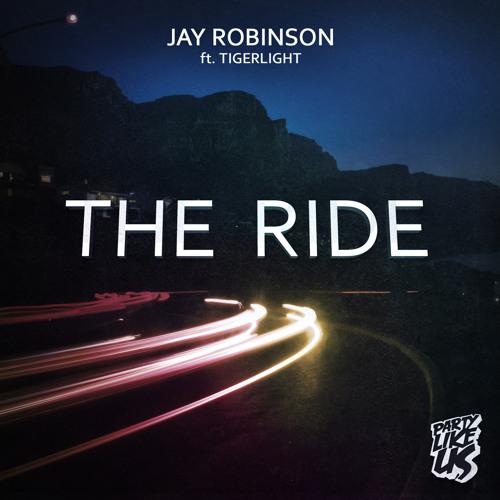 The Ride - Jay Robinson feat. Tigerlight (Tigerlight VIP)