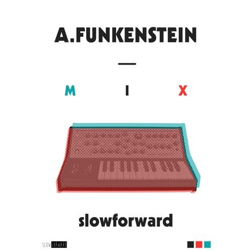 SLOWFORWARD#11 - A. Funkenstein