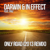 Darwin & In Effect Feat. Fraz  - Only Road (2013 Remix) **FREE DOWNLOAD AT 10,000 FOLLOWERS**