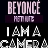 Beyonce 'Pretty Hurts' remixed by  MR WATT for I Am A Camera