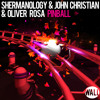 Shermanology & John Christian & Oliver Rosa - Pinball (Available June 23)