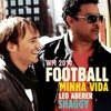 Shaggy & Leo Aberer - Football Minha Vida (Remixes Previews)