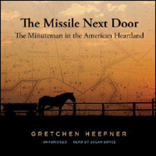 THE MISSILE NEXT DOOR By Gretchen Heefner, Read By Susan Boyce