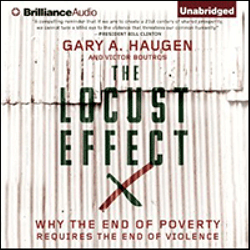 THE LOCUST EFFECT By Gary A. Haugen And Victor Boutros, Read By Arthur Morey