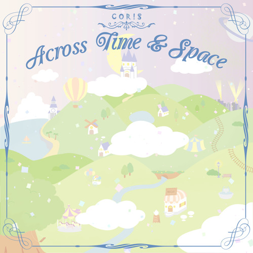 COR!S 1st EP『Across Time & Space』2014/6/15 pre-release