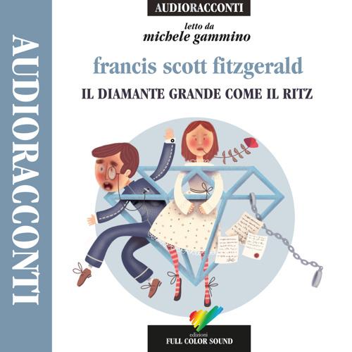 Il diamante grande come il Ritz di F.S. Fitzgerald letto da Michele Gammino