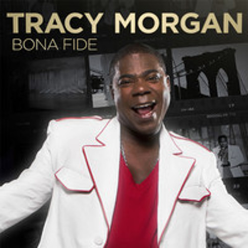 Had a Baby/Women | TRACY MORGAN | Bona Fide   GET WELL SOON!