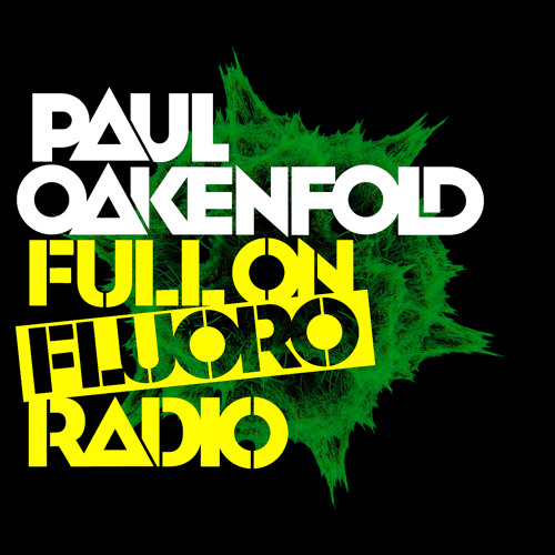 Paul Oakenfold - Full On Fluoro 31 - November 2013