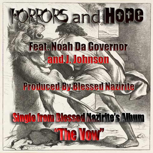 Blessed Nazirite - Horrors And Hope ft. Noah Da Governor & J. Johnson