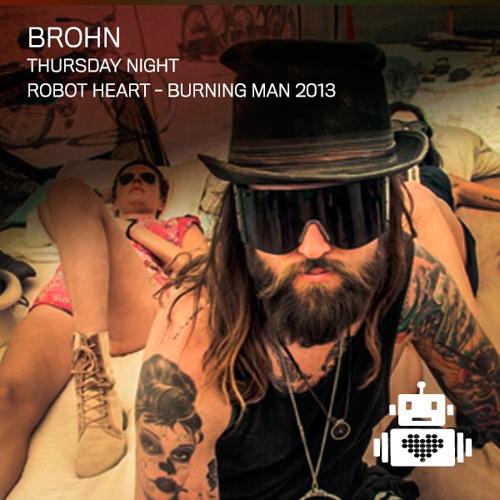 BROHN - Robot Heart - Burning Man 2013