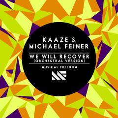 Kaaze & Michael Feiner -We Will Recover(Kaaze's Orchestral Version)