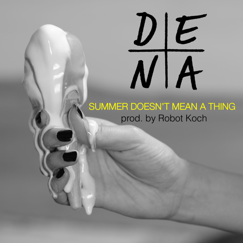 DENA - Summer Doesn't Mean A Thing (prod. by Robot Koch)