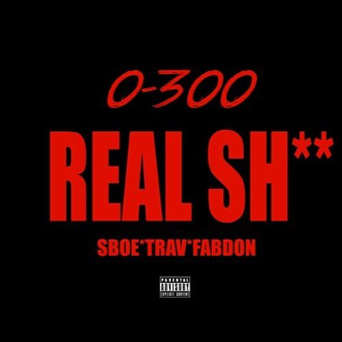 0 - 300 REAL SH*T