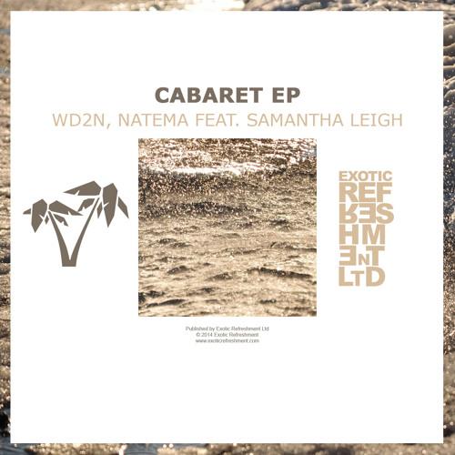 WD2N, Natema feat. Samantha Leigh - Cabaret (Original Mix) // Exotic Refreshment