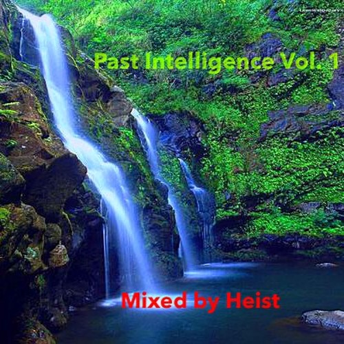 Past Intelligence Vol. 1 Mixed By Heist