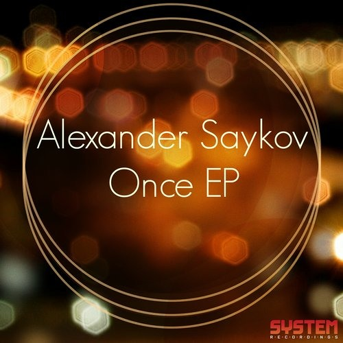 Alexander Saykov - Once (Yuriy From Russia Remix) [System Recordings]