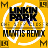 Linkin Park - One Step Closer (Mantis Remix) FREE DOWNLOAD!!!