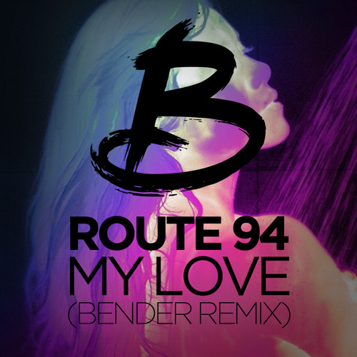 Route 94- My Love (Bender Remix)
