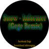 Snow - Informer (Gege Remix)