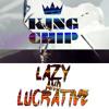 KING CHIP Lazy & Lucrative