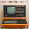 Dub Unit - Computer Age Mixtape [CRMT011 - 100% VINYL -  FREE DOWNLOAD]