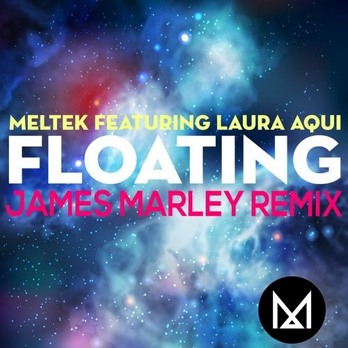 Meltek feat. Laura Aqui - Floating (James Marley Remix) **OUT NOW** [Midnight]
