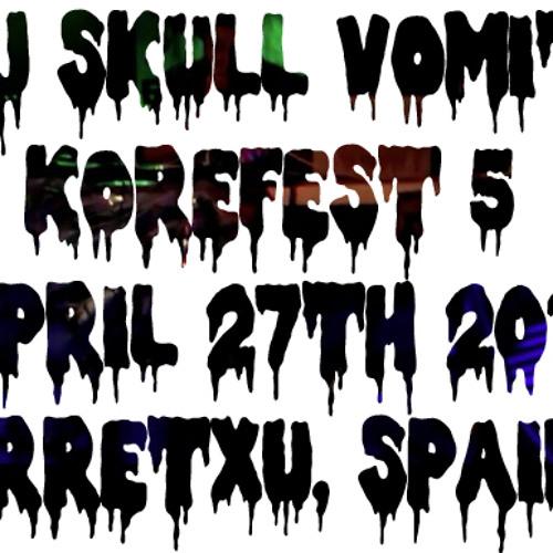 Dj Skull Vomit @ Korefest 5 (Urretxu, Spain) 27-4-14 *Free Download*