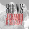 80 vs Jeramih & 50 cent - Down on me