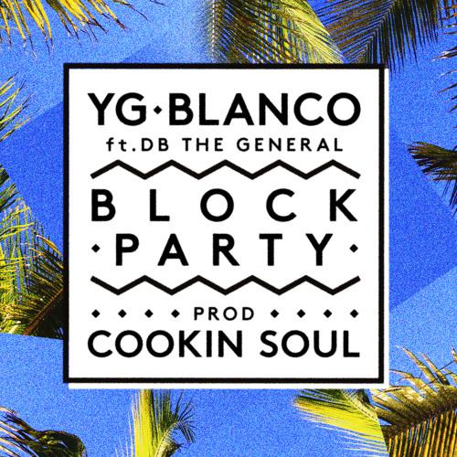 YG & Blanco - Block Party (prod. Cookin Soul)