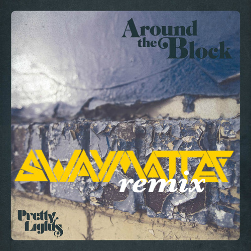 Pretty Lights - Around The Block (Swaymatter Remix)