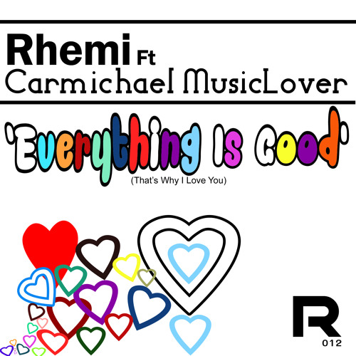 Rhemi Ft Carmichael MusicLover - Everything Is Good (That's Why I Love You)Preview