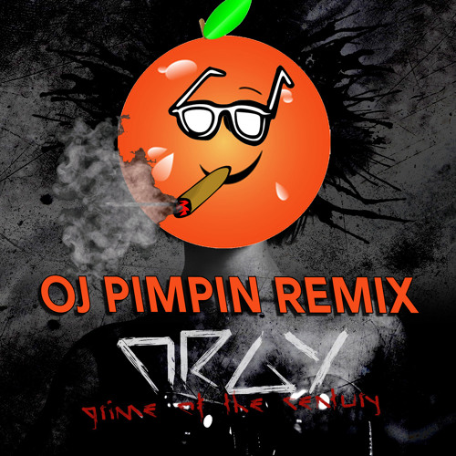 Orgy - Grime Of The Century (OJ PIMPIN Remix) [FREE DL]