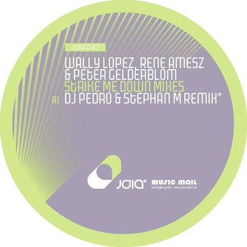 WALLY LOPEZ,RENE AMESZ, & PETER GELDERBLOM - STRIKE ME DOWN ( DJ PEDRO & STEPHAN M REMIX )