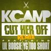 K.Camp Ft Lil Boosie, YG, Too Short Cut Her Off Remix