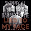 SKINNY FT CHILDS & BARBIE LA VIE - LIED TO MY FACE