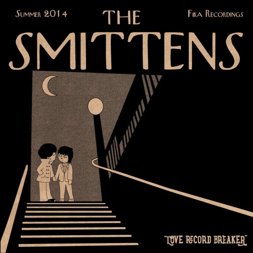 The Smittens - Love Record Breaker