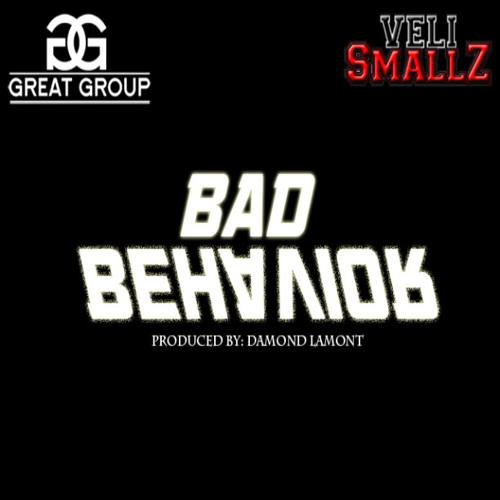 Bad Behavior By Veli Smallz Produced By Damond Lamont