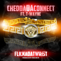 Cover mp3 Flick Of Dat Wrist - Chedda Ft  T - Wayne